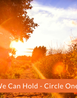 Something We Can Hold - Circle One: Awareness